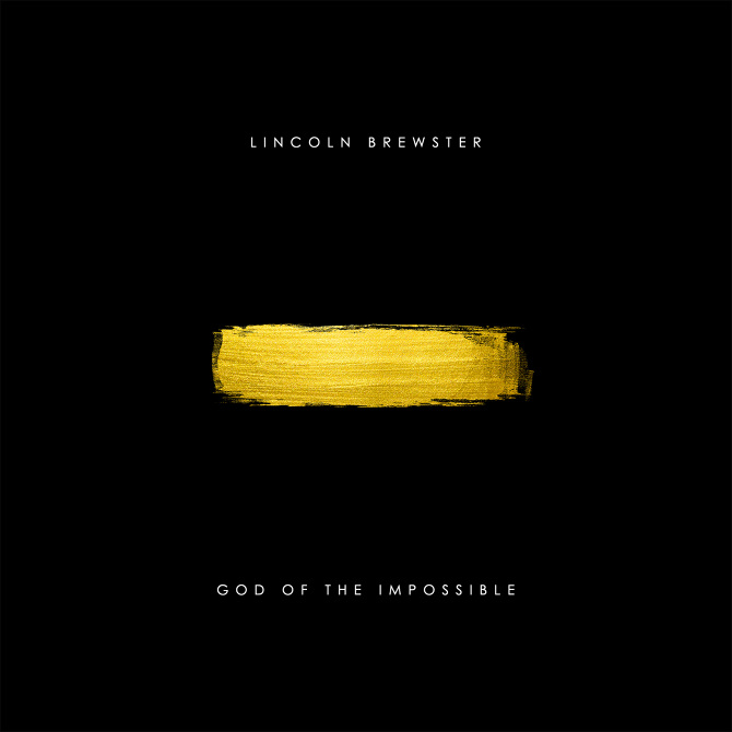 Lincoln Brewster Quot God Of The Impossible Quot Jason B Jones